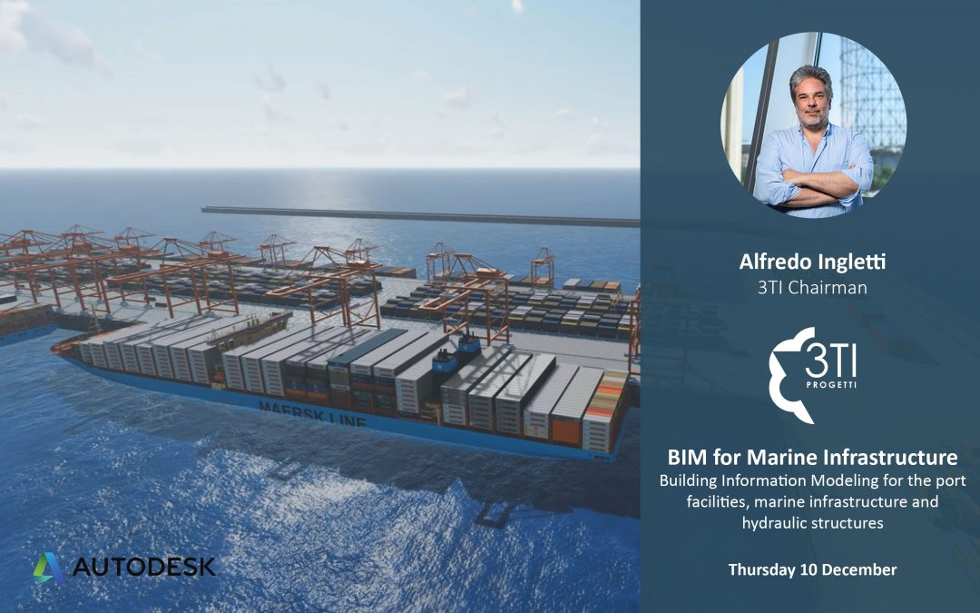 3TI @ Autodesk Forum | Bim for Marine Infrastructure